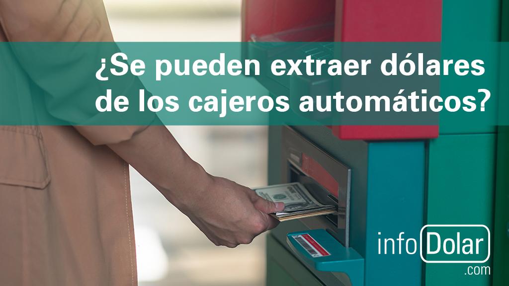 ¿Se pueden retirar dólares de un cajero automático?